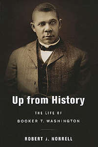 Up From History: The Life of Booker T Washington